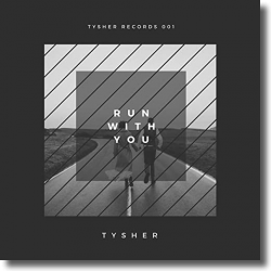 Cover: TYSHER - Run With You