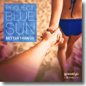 Cover: Project Blue Sun - Better Than Us
