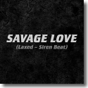 Cover:  Jawsh 685 x Jason Derulo - Savage Love (Laxed - Siren Beat)