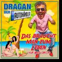 Cover:  Dragan (Der Autohändler) - Das braucht man zum Leben (auf Mallorca)