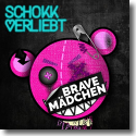 Cover: Schokkverliebt - Brave Mädchen