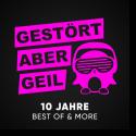 Cover:  Gestört aber GeiL - 10 Jahre Best Of & More