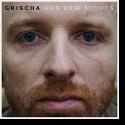 Cover: Grischa - Aus dem Nichts