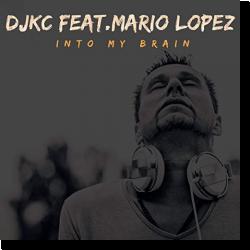 Cover: DJKC feat. Mario Lopez - Into My Brain