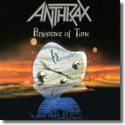 Cover: Anthrax - Persistence of Time - 30th Anniversary Edition