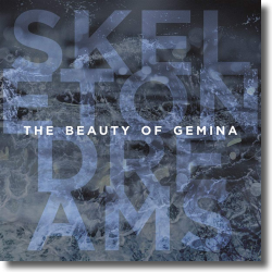 Cover: The Beauty Of Gemina - Skeleton Dreams