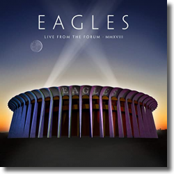 Cover: Eagles - Live From The Forum MMXVIII