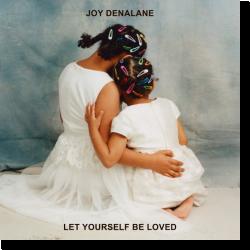 Cover: Joy Denalane - Let Yourself Be Loved
