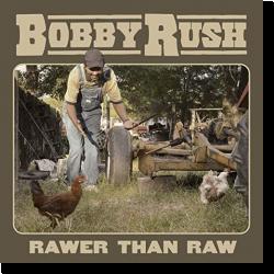 Cover: Bobby Rush - Rawer Than Raw