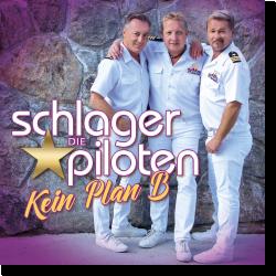 Cover: Die Schlagerpiloten - Kein Plan B