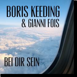 Cover: Boris Keeding & Gianni Fois - Bei dir sein