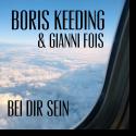 Boris Keeding & Gianni Fois - Bei dir sein