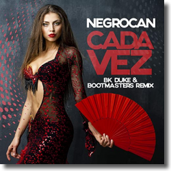Cover: Negrocan - Cada Vez (BK Duke & Bootmasters Remix)
