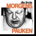 Cover: Die Ärzte - Morgens Pauken