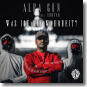 Cover: Alpa Gun feat. Eshtar - Was ist die Wahrheit?