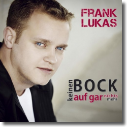 Cover: Frank Lukas - Keinen Bock auf gar nichts mehr