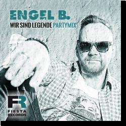 Cover: Engel B. - Wir sind Legende (Party Mix)