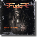 Cover:  =fudge= - Dust To Come