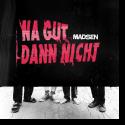 Cover: Madsen - Na gut dann nicht