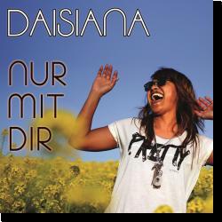 Cover: Daisiana - Nur mit Dir