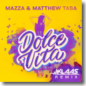 Cover:  Mazza & Matthew Tasa - Dolce Vita (Klaas Remix)