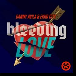 Cover: Danny Avila & Ekko City - Bleeding Love