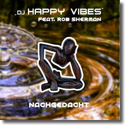 Cover: DJ Happy Vibes feat. Rob Sherman - Nachgedacht