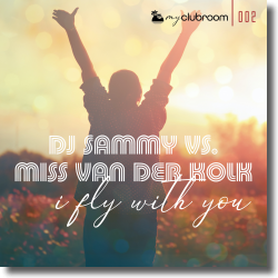 Cover: DJ Sammy vs. Miss van der Kolk - I Fly With You