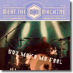 Cover: Meat The Machine - You Make Me Feel