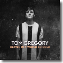 Cover:  Tom Gregory - Heaven In A World So Cold