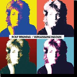 Cover: Rolf Brendel - Vergessene Helden