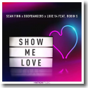 Cover: Sean Finn x Bodybangers x Luxe 54 feat. Robin S - Show Me Love