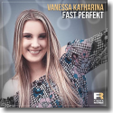 Cover: Vanessa Katharina - Fast perfekt