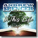 Cover: Andrew Spencer - In This Life