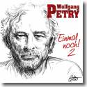 Cover:  Wolfgang Petry - Einmal noch 2