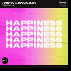 Cover: Tomcraft, MOGUAI & ILIRA - Happiness