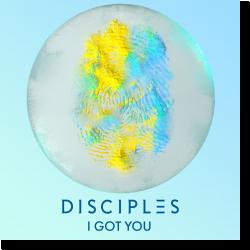 Cover: Disciples - I Got You