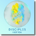 Cover: Disciples - I Got You