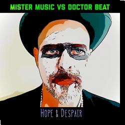 Cover: Mister Music vs. Doctor Beat - Hope & Despair