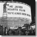 Cover: The Jaded Hearts Club - You've Always Been Here