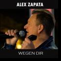 Cover: Alex Zapata - Wegen Dir