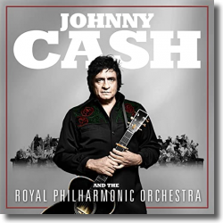 Cover: Johnny Cash & The Royal Philharmonic Orchestra - Johnny Cash & The Royal Philharmonic Orchestra
