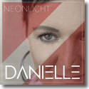 Cover: Danielle - Neonlicht