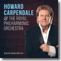Cover: Howard Carpendale & Royal Philharmonic Orchestra - Dann geh doch