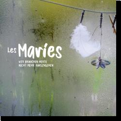 Cover: Les Maries - Wir brauchen heute nicht mehr rauszugehen