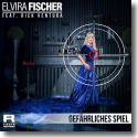 Cover:  Elvira Fischer feat. Rick Ventura - Gefährliches Spiel