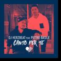 Cover: DJ Herzbeat feat. Pietro Basile - Canto Per Te