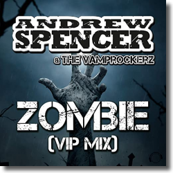 Cover: Andrew Spencer & The Vamprockerz - Zombie (VIP Mix)