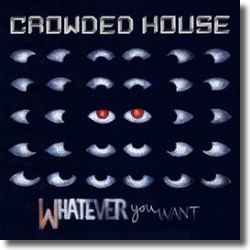 Cover: Crowded House - Whatever You Want
