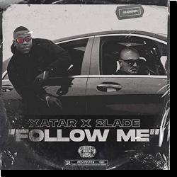 Cover: Xatar &  2LADE - Follow Me